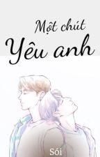 Shortfic (Jark): Một chút yêu anh by LanChi2