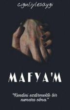 MAFYA'M by ciguliylesaygi