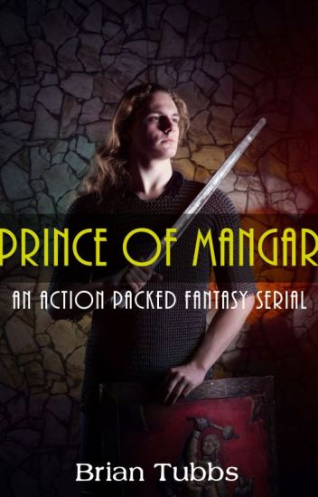 Prince of Mangar: An Action-Packed Fantasy Serial