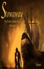 STOWAWAY  (Pirate Series - Book 1) (BOOKS 1, 2, 3 COMPLETE) by MariaCooney