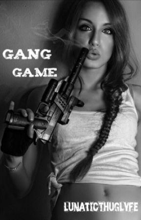 Gang Game (on hold) by LunaticThugLyfe