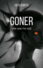 Goner (the one I'm not) by heylaurita