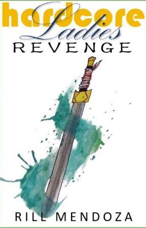 Hard Core Ladies Revenge by RillMendoza