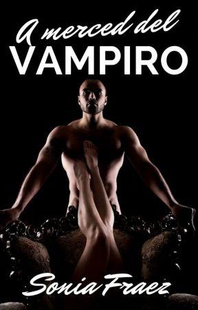 A merced del vampiro #wattys2017  by SoniaFraez