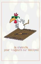 Je m'ennuie pour toujours sur Wattpad  by chicken-on-a-raft