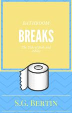 Bathroom Breaks: The Tale of Beth and Ashley by ShawnaBertin