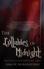 The Lullabies of Midnight by SW_Morgenstern