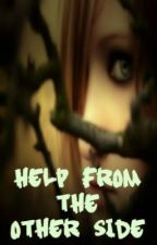 Help From the Other Side by SilentxAngel