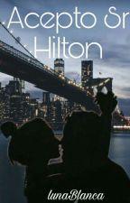 Acepto Sr.Hilton by luna_blanca07