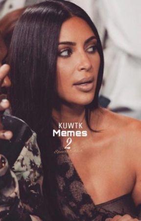 KUWTK MEMES II by sparklybish