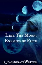 Like The Moon by a_passionateWriter