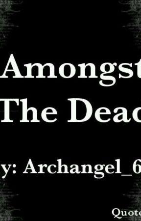 Amongst The Dead by archangel_666