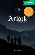 Arlock - um conto de Ellora [Degustação] by thiagoprzy