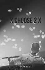 x Choose x 2 JxB by suxbieber