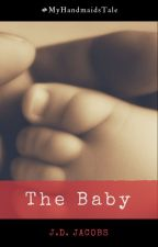 The Baby #MyHandmaidsTale by J-D-Jacobs