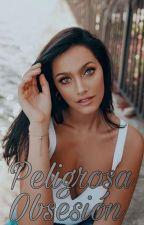 Peligrosa Obsesión | Orian (ADAPTADA) by LoveMeDownEasyDony