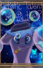 Artistic Talent? What's That? {Art Book 2!} by SnowCheetah2468