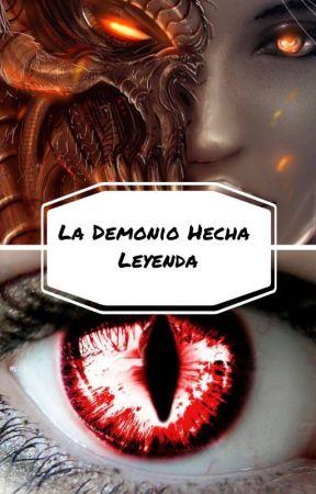 La Demonio Hecha Leyenda. by Blondegals
