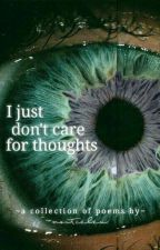 I just don't care for thoughts by noitcelex