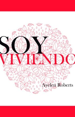 SOY VIVIENDO by ayelenroberts1