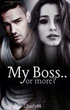 My Boss..or more? by _xMissMalikPaynex_