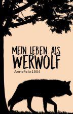 Mein Leben als Werwolf by AnneFelix1904