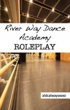 River Way Dance Academy RP [CLOSED] by aldcalwaysxoxo