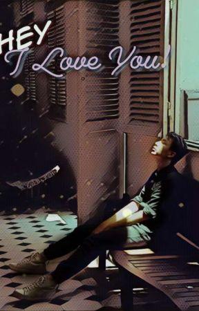 Hey, I Love You (BxB) by ZedJhustin