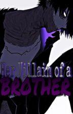 Her Villain Of A Brother: (Fem! Deku/ BNHA/MHA fanfict) by StarryNightGazer