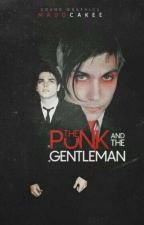 The Punk And The Gentleman by MaddCakee