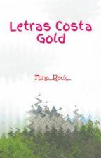 Letras Costa Gold by Nina_Rock_