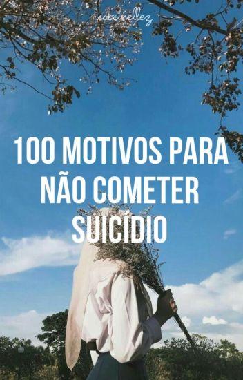 100 motivos para não cometer suicídio