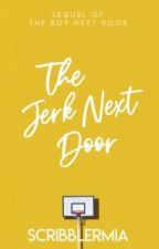The Jerk Next Door by ScribblerMia