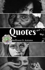 Quotes by SafflowersinAutumn