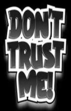 Don't Trust Me.. by AngelisAmazing123