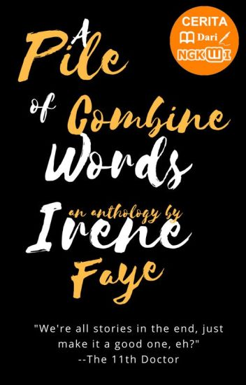 A Pile of Combine Words: An Anthology by Irene Faye