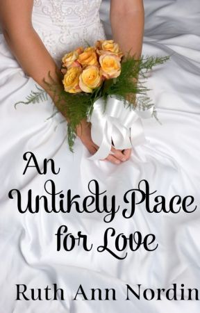 An Unlikely Place For Love (Virginia Series: Book 1) by ruthannnordin