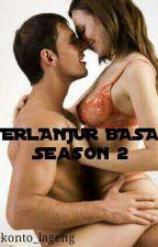 TERLANJUR BASAH -season 2 by konto_lageng