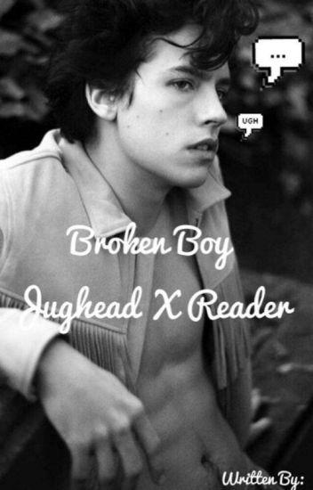 Broken Boy / Jughead X Reader