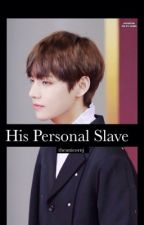 His Personal Slave | Taehyung by theunicornj