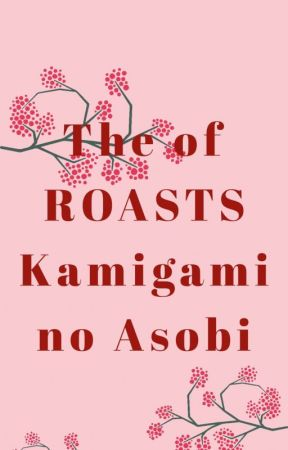 The ROASTS of Kamigami No Asobi✔ by Okay_Celeste