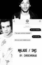 Malade / SMS || L.S by chrochrokad