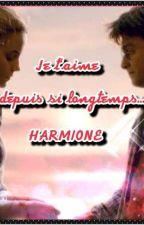 Je t'aime depuis si longtemps...   HARMIONE  (terminée) {En Correction} by Harmione_Gruvia_30
