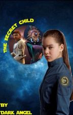 The Secret Child (A Star Wars the Clone Wars Fanfiction) by RogueRebel-501