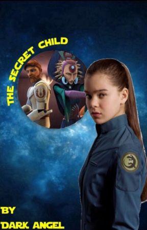 The Secret Child (A Star Wars the Clone Wars Fanfiction) by DarkAngel-67
