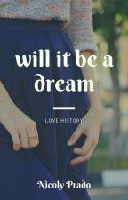 Will it be a dream?| J.B by Happy__A_D