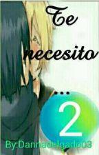 Te necesito 2 (Kaito x Len) by Dannadelgado03