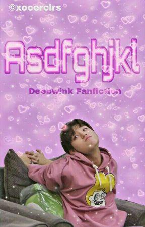 Asdfghjkl [Deepwink]✔ by xocerclrs