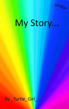 My Story by _Turtle_Girl_