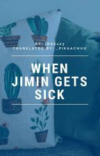 [Jimin Centric] When Jimin Gets Sick by _swhipped
